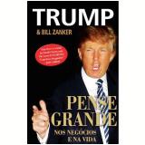 Pense Grande - Bill Zanker, Donald Trump