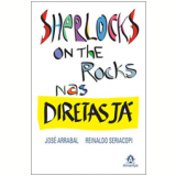 Sherlocks on the rocks nas Diretas J� - Jos� Arrabal, Reinaldo Seriacopi