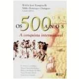 500 Anos:a Conquista Interminavel,os - Waldir Jose Rampinelli
