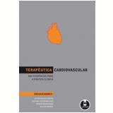 Terapeutica Cardiovascular - Elvino Barros, Berwanger Otavio, Rosito Guido Aranha
