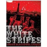 The White Stripes - Under Blackpool Lights (DVD) - The White Stripes