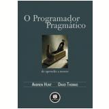 O Programador Pragmático - David Thomas, Andrew Hunt