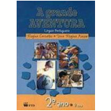 A Grande Aventura - 2º Ano/1ª Série - Ensino Fundamental I - Regina Carvalho, Vera R. Anson