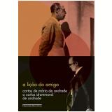A Lição Do Amigo - Carlos Drummond de Andrade