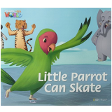 Welcome To Our World 3 - Reader 10: Little Parrot Can Skate - Big Book - Jill Korey O'sullivan   Joan Kang Shin