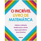 O Incrível Livro De Matemática - Dorling Kindersley