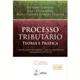 Processo Tributário - Vittorio Cassone, Julio Cesar Rossi, Maria Eugenia Teixeira Cassone