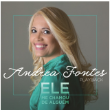 Andrea Fontes - Ele me Chamou de Alguém (Playback) (CD) - Andréa Fontes