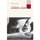 Introdução a Jacques Lacan - Vladimir Safatle