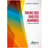Ensino dos Direitos Humanos - O Equívoco da Educação - João Batista De Campos Rocha