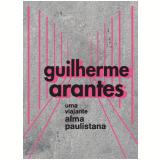 Guilherme Arantes - Uma Viajante Alma Paulistana (DVD) - Guilherme Arantes