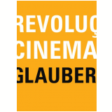 Revolu��o do Cinema Novo - Glauber Rocha