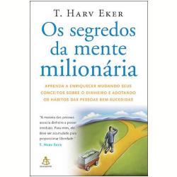 Livros - Os Segredos da Mente Milionária - T. Harv Eker - 9788575422397