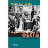 A Grande Ostra - Mark Kurlansky
