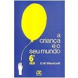 A Criança e Seu Mundo - Donald W. Winnicott