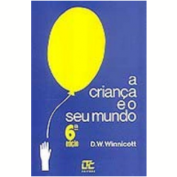 Livros - A Criança e Seu Mundo - Donald W. Winnicott - 8521611293