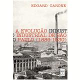 A Evolu��o Industrial de S�o Paulo (1889-1930) - Edgard Carone