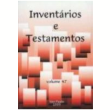 Inventários e Testamentos Vol. 47 - Lauro Avila Pereira