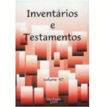 Inventários e Testamentos Vol. 47
