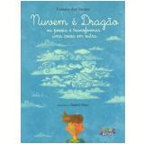 Nuvem e Dragão ou Poesia é Transformar uma Coisa em Outra - Fabiano dos Santos
