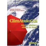 Climatologia Noções Básicas e Climas do Brasil - Francisco Mendonça