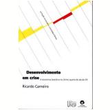Desenvolvimento em Crise - Ricardo Carneiro