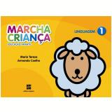 Marcha Criança Linguagem - 1 - Educação Infantil - Teresa Marsico, Armando Coelho