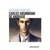 Alguma Poesia - Carlos Drummond de Andrade