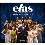 Roberto Carlos - Elas Cantam Vol. 01 (CD) - Roberto Carlos