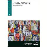 História E Memória - Marlene Marchiori (Org.)