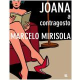 Joana a contragosto (Ebook) - Marcelo Mirisola
