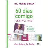 60 Dias Comigo - Pierre Dukan