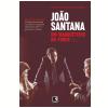 Jo�o Santana: Um Marqueteiro no Poder