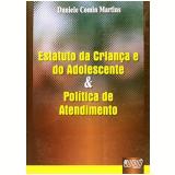 Estatuto Da Criança E Do Adolescente E Politica De - Daniele Comin Martins