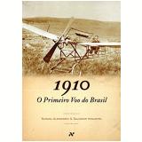 1910 - O Primeiro Voo Do Brasil - Susana Alexandria