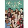 A vida louca da MPB (Ebook)