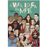 A vida louca da MPB (Ebook) - Ismael Caneppele