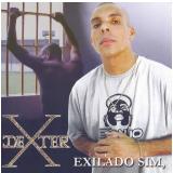 Dexter - Exilado Sim, Preso Não (CD) - Dexter