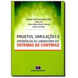 Projetos, Simulações E Experiências De Laboratório Em Sistemas De Controle. - Antonio Carlos Zambroni
