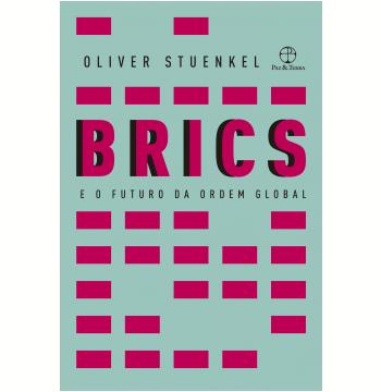Brics e o Futuro da Ordem Global