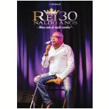 Reinaldo 30 Anos - Uma Vida de Muito Samba! (CD) + (DVD) - Reinaldo