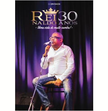 Reinaldo 30 Anos - Uma Vida de Muito Samba! (CD) + (DVD)