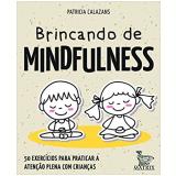 Brincando de Mindfulness - Patricia Calazans