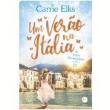 Um Verão na Itália (Vol. 1) - Carrie Elks