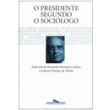 O Presidente Segundo o Sociólogo - Roberto Pompeu de Toledo