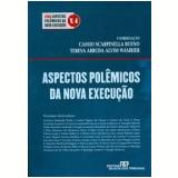 Aspectos Polêmicos da Nova Execução (Vol. 4) - João Batista Lopes, Heitor Vitor Mendonça Sica, José Miguel Garcia Medina ...