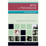 Mito e Psicanálise - Ana Vicentini de Azevedo