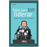 Falar Para Liderar - Heródoto Barbeiro