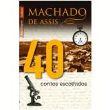40 Contos Escolhidos - Machado de Assis
