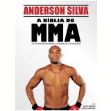 A Bíblia do MMA - Erich Krauss, Anderson Silva, Glen Gordoza